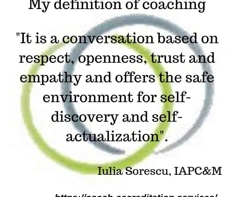 My definition of coaching – Iulia Sorescu, IAPC&M