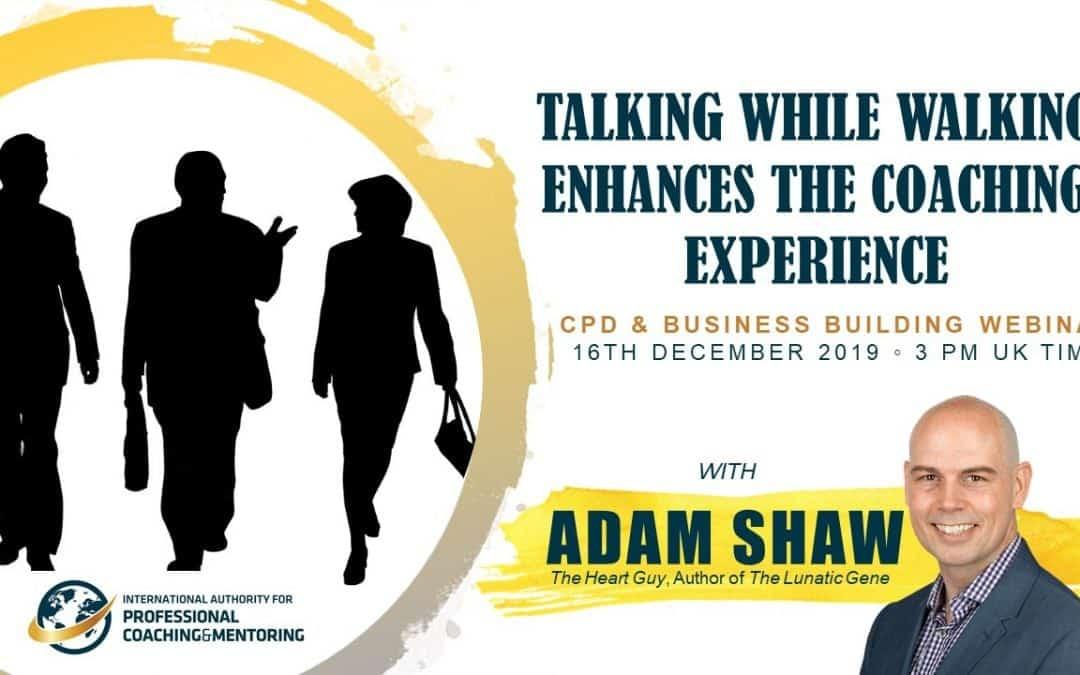 Talking While Walking Enhances the Coaching Experience