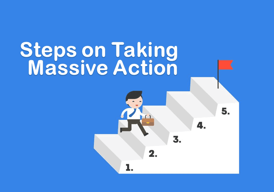 Steps on Taking Massive Action