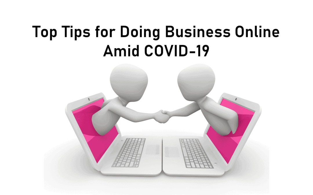 Top Tips for Doing Business Online Amid COVID-19
