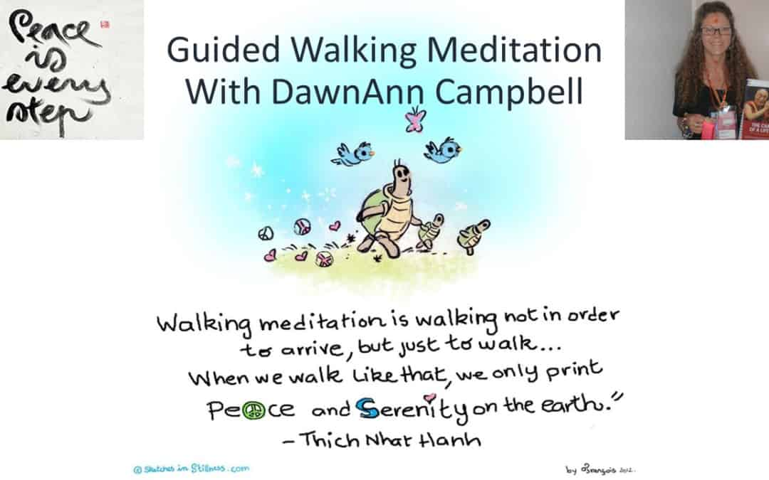 Guided Walking Meditation with Dawn Ann Campbell