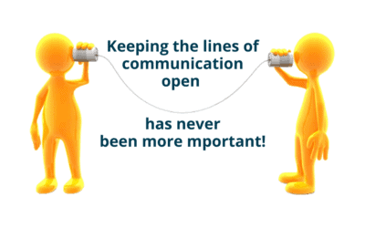 Keeping the lines of communication open has never been more important!