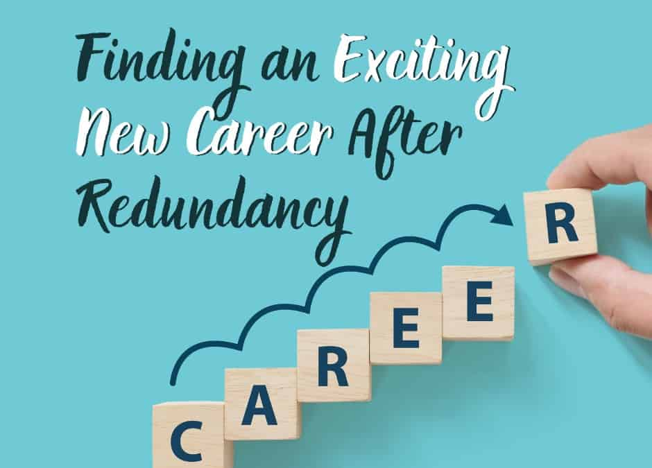 Finding an Exciting New Career After Redundancy