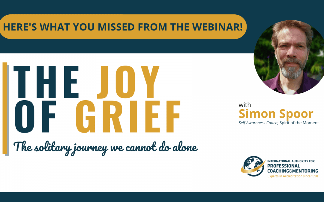 The Joy of Grief – Here's what you missed from the webinar!