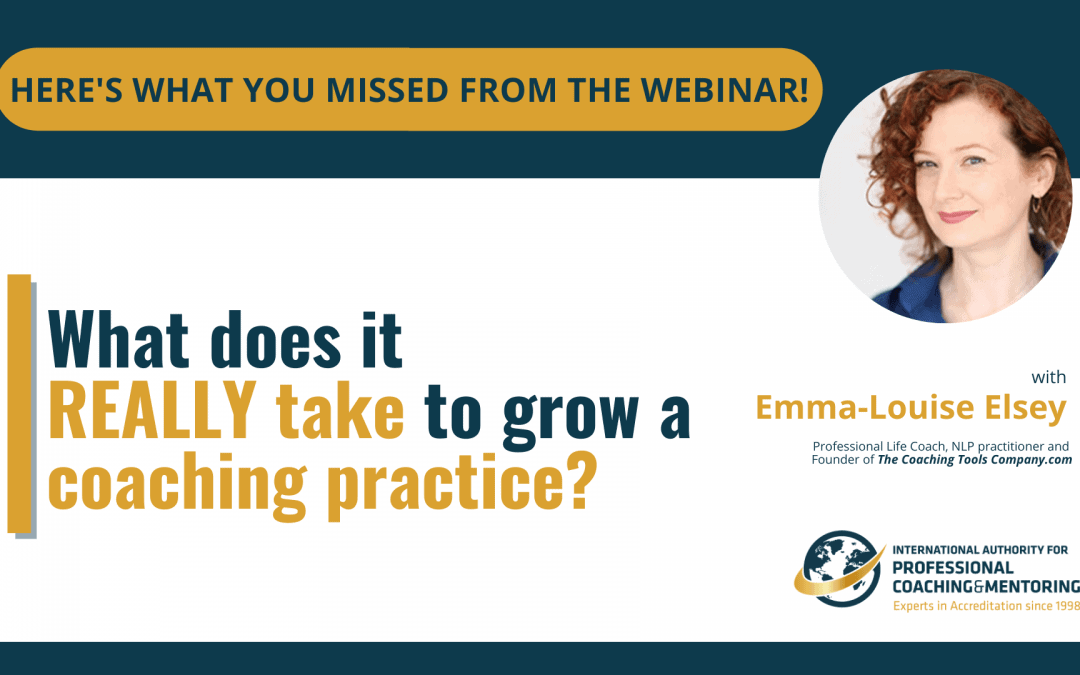 What does it REALLY take to grow a coaching practice? – Here's What You Missed From the Webinar