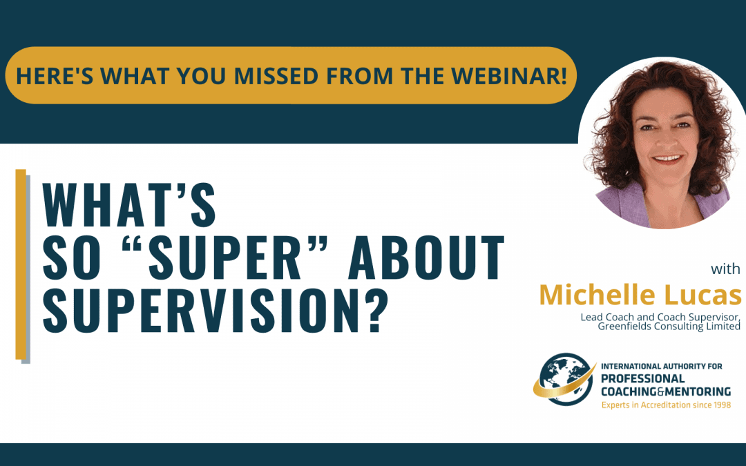 What's So Super About Supervision? – Here's What You Missed From the Webinar!