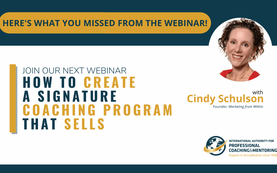 How to Create a Signature Coaching Program that Sells – Here's What You Missed From The Webinar!