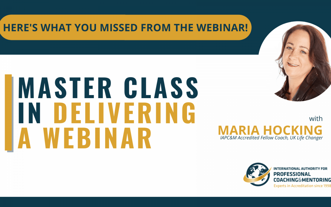 Master Class in Delivering a Webinar – Here's What You Missed From the Webinar!