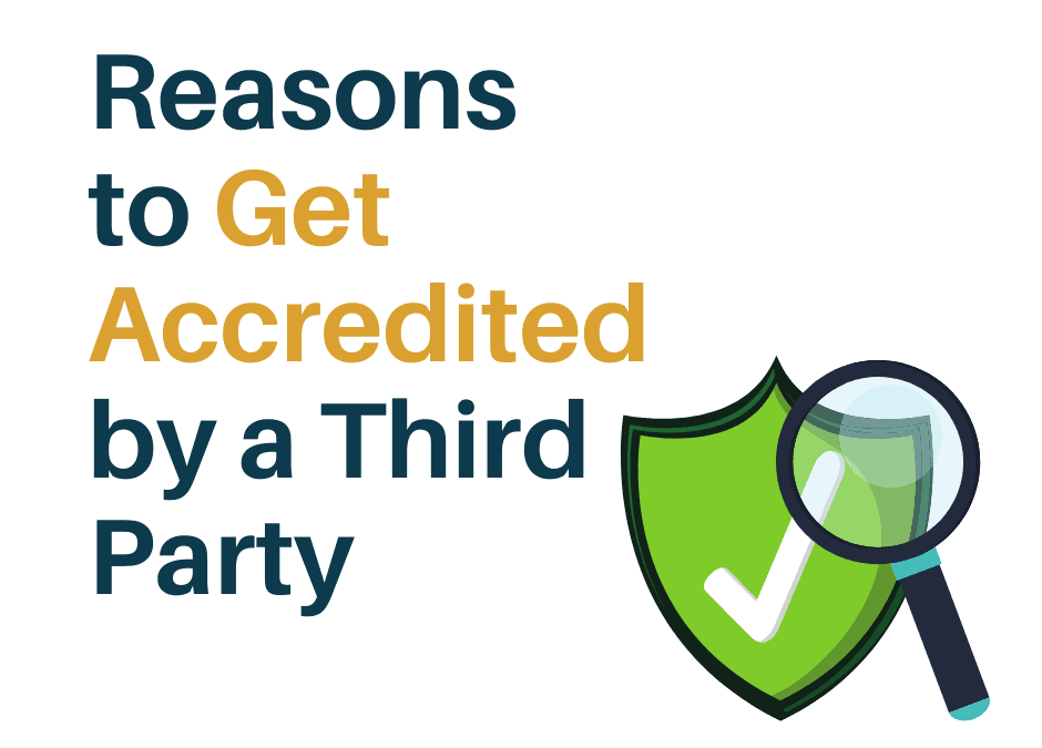 Reasons to Get Accredited by a Third Party