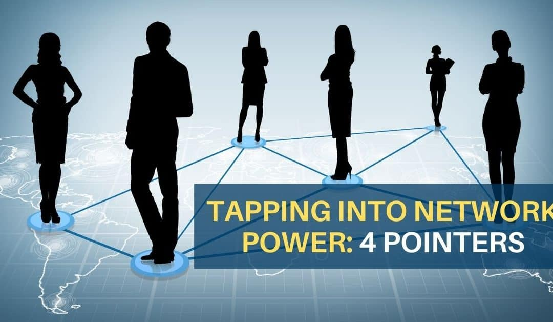 Tapping Into Network Power: 4 Pointers