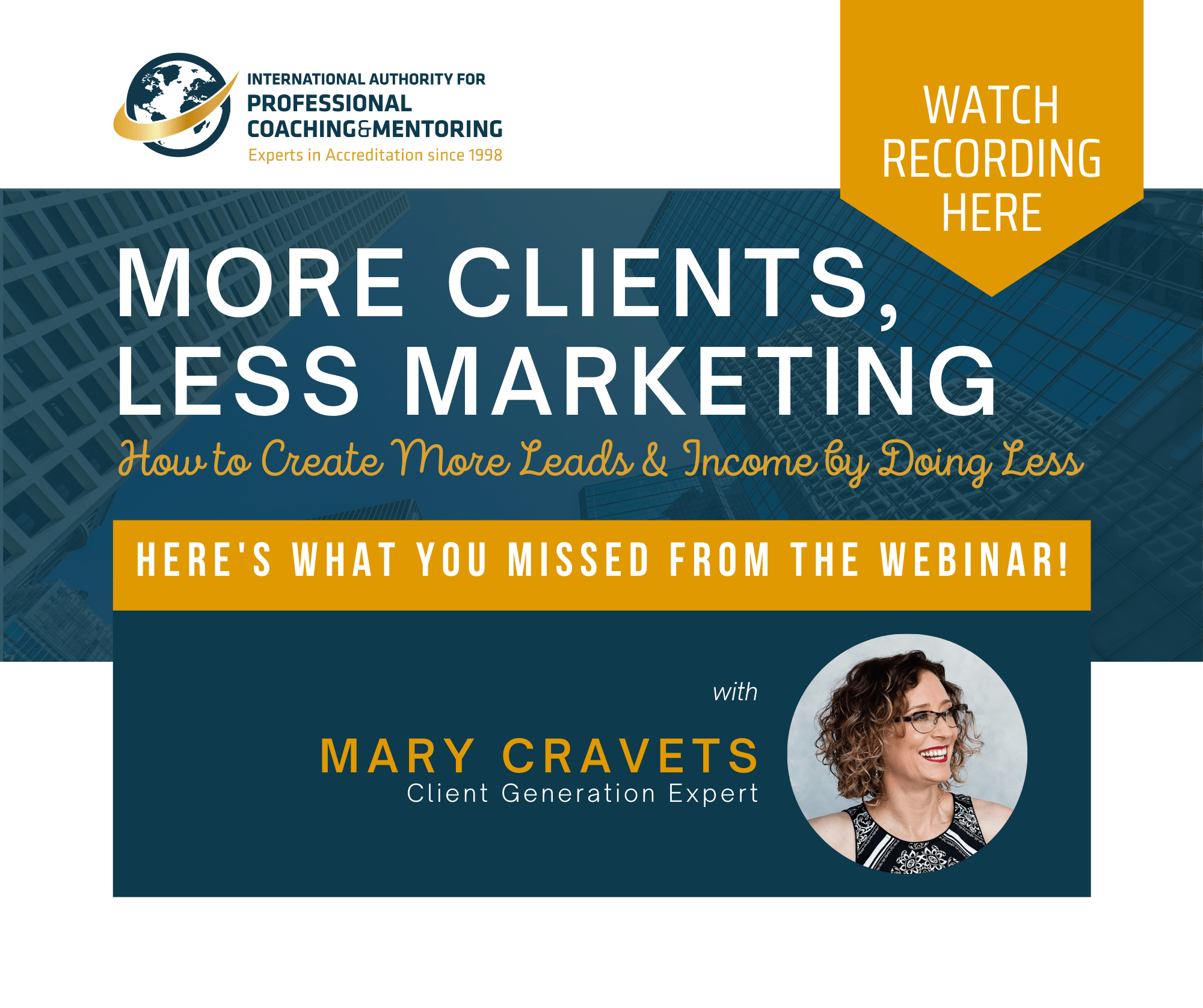 MORE CLIENTS, LESS MARKETING with Mary Cravets (Here's What You Missed!)