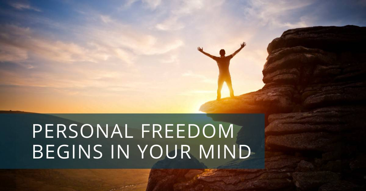 Personal Freedom Begins in Your Mind